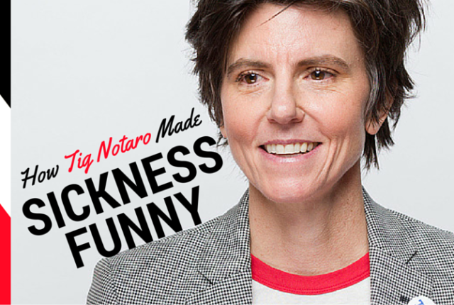 How Tig Notaro Made